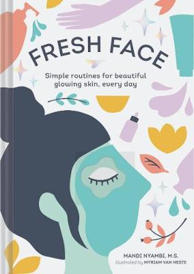 Fresh Face: Simple routines for beautiful glowing skin, every day (Paperback)
