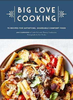 Big Love Cooking: 75 Recipes for Satisfying, Shareable Comfort Food (Hardback)