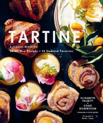 Tartine: A Classic Revisited: 68 All-New Recipes + 55 Updated Favorites (Hardback)
