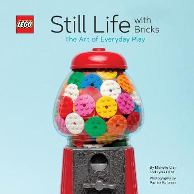 LEGO (R) Still Life with Bricks: The Art of Everyday Play (Hardback)