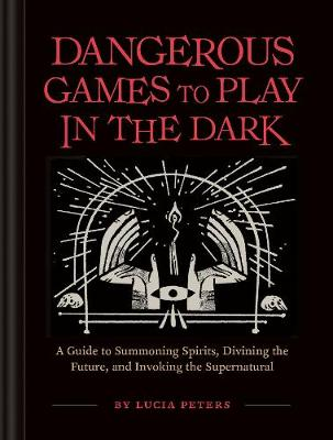 Dangerous Games to Play in the Dark (Hardback)