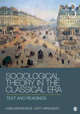 Sociological Theory in the Classical Era: Text and Readings (Paperback)