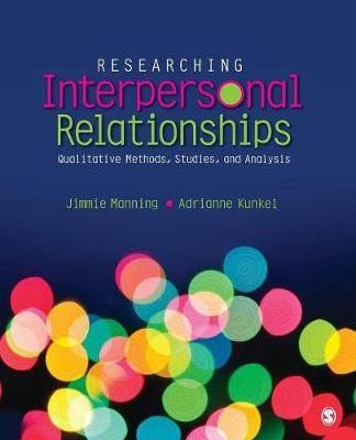 Researching Interpersonal Relationships: Qualitative Methods, Studies, and Analysis (Paperback)
