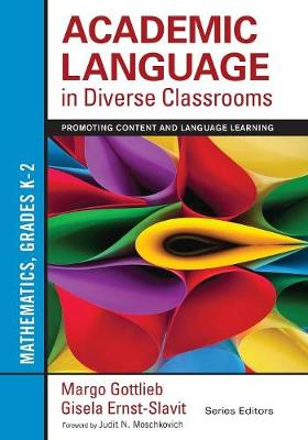 Academic Language in Diverse Classrooms: Mathematics, Grades K-2: Promoting Content and Language Learning (Paperback)