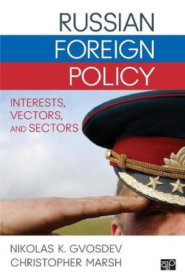 Russian Foreign Policy: Interests, Vectors, and Sectors (Paperback)