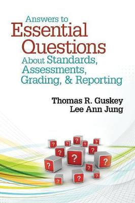 Answers to Essential Questions About Standards, Assessments, Grading, and Reporting (Paperback)
