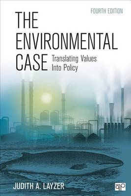 The Environmental Case: Translating Values Into Policy (Paperback)