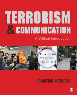 Terrorism and Communication: A Critical Introduction (Paperback)