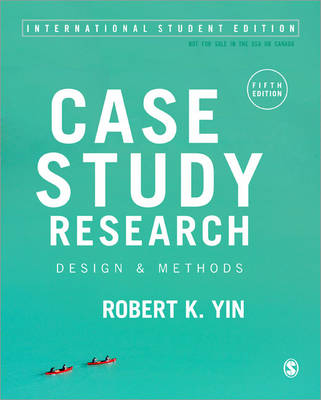 Case Study Research: Design and Methods (Paperback)