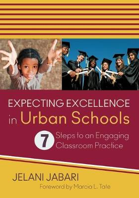 Expecting Excellence in Urban Schools: 7 Steps to an Engaging Classroom Practice (Paperback)