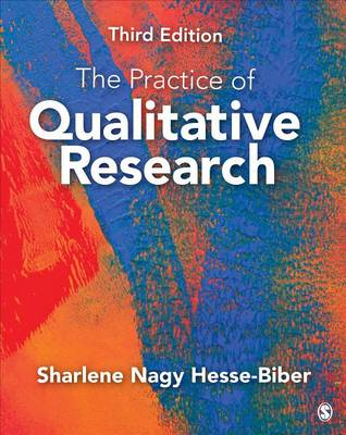 The Practice of Qualitative Research: Engaging Students in the Research Process (Paperback)
