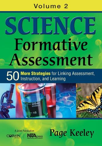 Science Formative Assessment, Volume 2: 50 More Strategies for Linking Assessment, Instruction, and Learning (Paperback)