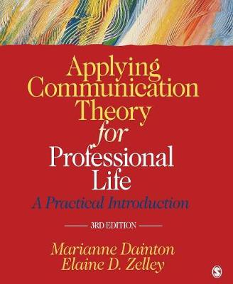 Applying Communication Theory for Professional Life: A Practical Introduction (Paperback)