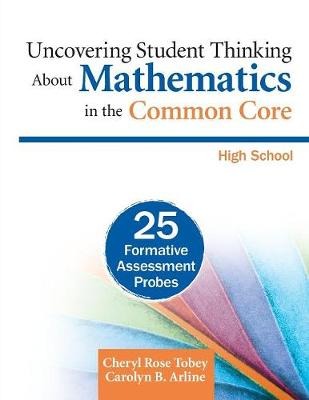 Uncovering Student Thinking About Mathematics in the Common Core, High School: 25 Formative Assessment Probes (Paperback)