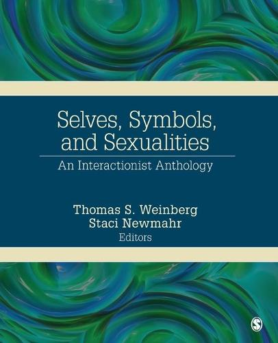 Selves, Symbols, and Sexualities: An Interactionist Anthology (Paperback)