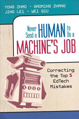 Never Send a Human to Do a Machine's Job: Correcting the Top 5 EdTech Mistakes (Paperback)