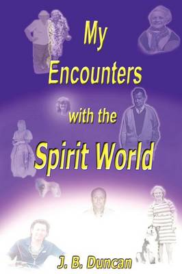 My Encounters with the Spirit World (Paperback)