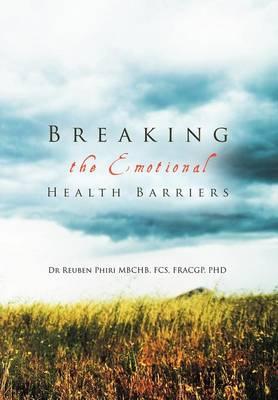 Breaking the Emotional Health Barriers (Hardback)