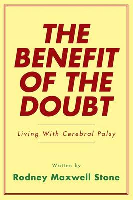 The Benefit of the Doubt: Living with Cerebral Palsy (Paperback)