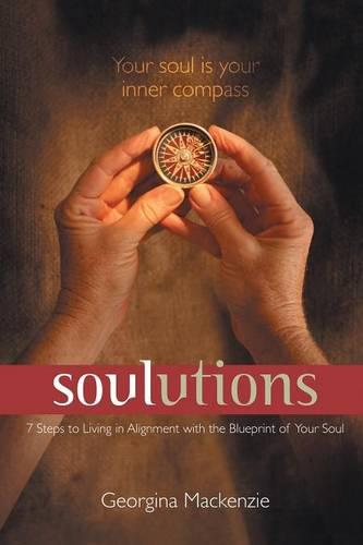 Soulutions: 7 Steps to Living in Alignment with the Blueprint of Your Soul (Paperback)