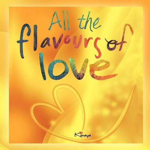 All the Flavours Of Love (Paperback)