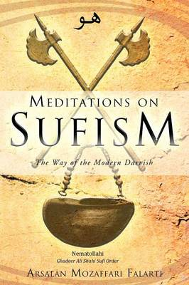 Meditations on Sufism: The Way of the Modern Darvish (Paperback)