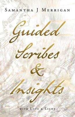 Guided Scribes & Insights: With Love & Light (Paperback)