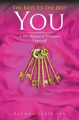 The Keys to the Best You: A DIY Manual to Transform Yourself (Paperback)