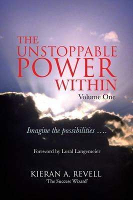 The Unstoppable Power Within: Imagine the Possibilities .... (Paperback)