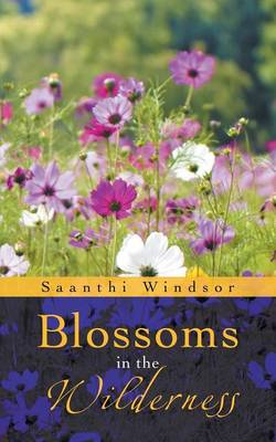 Blossoms in the Wilderness (Paperback)