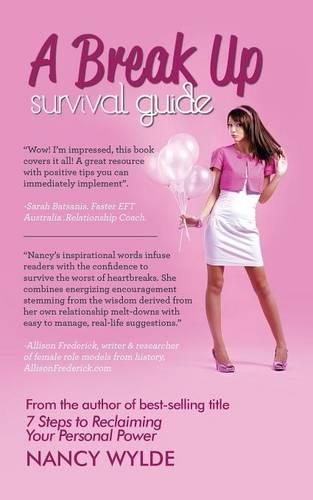 A Break-Up Survival Guide: How Women Can Recover After a Break-Up (Paperback)