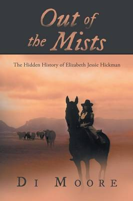 Out of the Mists: The Hidden History of Elizabeth Jessie Hickman (Paperback)