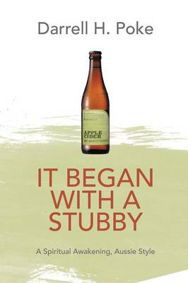 It Began with a Stubby: A Spiritual Awakening, Aussie Style (Paperback)