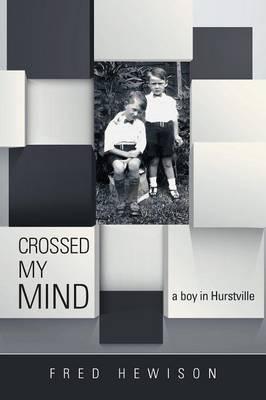 Crossed My Mind: A Boy in Hurstville (Paperback)