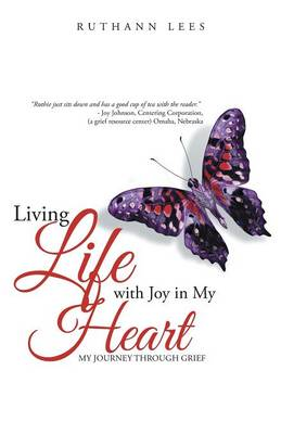 Living Life with Joy in My Heart: My Journey Through Grief (Paperback)