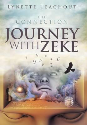 Journey with Zeke: The Connection (Hardback)
