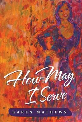How May I Serve (Hardback)