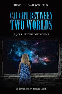 Caught Between Two Worlds: A Journey Through Time (Paperback)