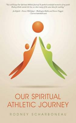 Our Spiritual Athletic Journey: 7 Powerful Messages to Help You Take Your Game to the Highest Level (Paperback)