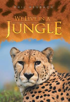 We Live in a Jungle (Hardback)