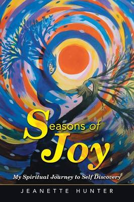 Seasons of Joy: My Spiritual Journey to Self Discovery (Paperback)