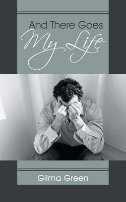 And There Goes My Life (Paperback)