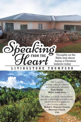 Speaking from the Heart: Thoughts on the Bible and about Being a Christian Believer Today (Paperback)