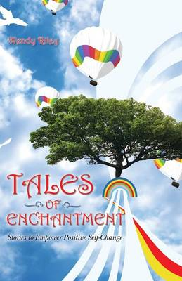 Tales of Enchantment: Stories to Empower Positive Self-Change (Paperback)