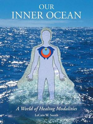 Our Inner Ocean: A World of Healing Modalities (Paperback)