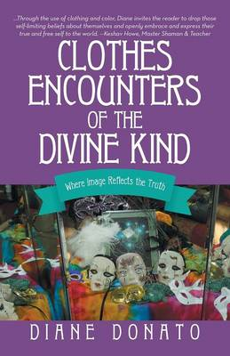 Clothes Encounters of the Divine Kind: Where Image Reflects the Truth (Paperback)