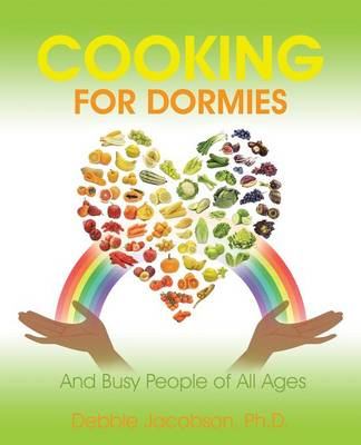 Cooking for Dormies: And Busy People of All Ages (Paperback)