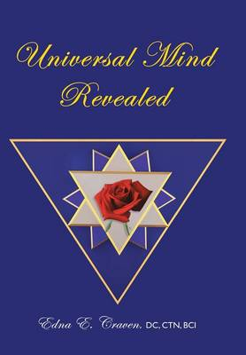 Universal Mind Revealed: A Kabbalistic Rendering of What Constitutes the Universal Mind, How Its Powers Were Developed, and How They Were Endowed to the Human Soul for Its Exaltation, Being an Interpretation of the Secret Teachings of the Royal Priesthood of the Egyptians (Hardback)
