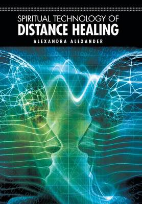 Spiritual Technology of Distance Healing (Hardback)