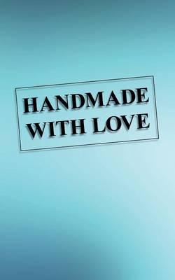 Handmade with Love (Paperback)